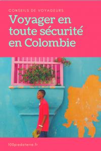 Nos conseils pour voyager en toute sécurité en Colombie et en Amérique du sud.