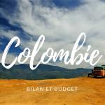Bilan et budget de notre voyage en Colombie.
